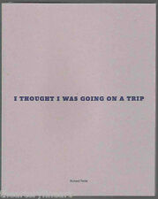 RICHARD TUTTLE: I Thought I Was Going on a Trip... SIGNED Ltd. Ed. Artist Book