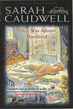 Thus Was Adonis Murdered (A Legal Whodunnit), Sarah Caudwell