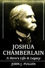 Joshua Chamberlain : A Hero's Life and Legacy by John J. Pullen (1999, Hardcover
