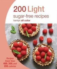 200 Light Sugar-Free Cakes and Bakes : Recipes Fewer Than 400, 300, and 200 Calo