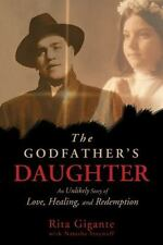 The Godfather's Daughter: An Unlikely Story of Love, Healing, and Redemption Gi