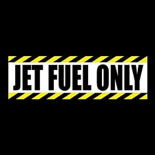 """Funny """"JET FUEL ONLY"""" decal STICKER aircraft hot rod truck JDM racing muscle car"""