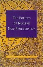 The Politics of Nuclear Non-Proliferation (Studies in World Affairs)