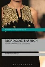 Moroccan Fashion: Design, Culture and Tradition (Dress and Fashion Research)