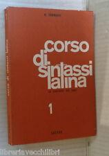 CORSO DI SINTASSI LATINA Volume Primo LA SINTASSI DEI CASI Nicola Tammaro Latino