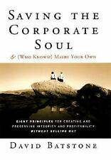 Saving the Corporate Soul--and (Who Knows?) Maybe Your Own, Ethics, Economics, L