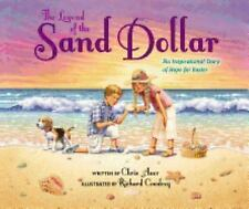 The Legend of the Sand Dollar, Newly Illustrated Edition: An Inspirational Story