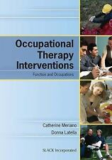 Occupational Therapy Interventions : Function and Occupations by Catherine...
