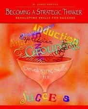 Becoming a Strategic Thinker: Developing Skills for Success, W. James Potter, Ac
