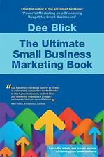 The Ultimate Small Business Marketing Book, Blick, Dee Paperback Book