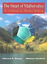 The Heart of Mathematics: An invitation to effective thinking (Textbooks in Math