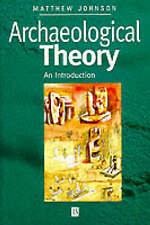 Archaeological Theory: An Introduction by M. Johnson (Paperback, 1999)
