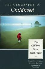The Geography of Childhood: Why Children Need Wild Places Concord Library