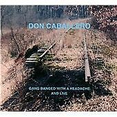 Gang Banged With a Headache & Live, Don Caballero, New Condition CD