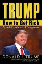 Trump : How to Get Rich by Meredith McIver and Donald J. Trump (2004, Hardcover)