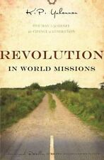 Revolution in World Missions: One Man's Journey to Change a Generation, K.p. Yoh