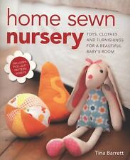 Home Sewn Nursery : Toys, Clothes and Furnishings for a Beautiful Baby's Room...