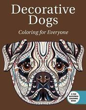 Decorative Dogs: Coloring for Everyone Skyhorse Publishing (2016) Adults & Kids