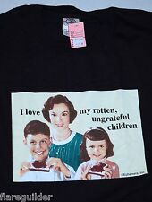 I love my rotten, ungrateful children LICENSED Medium Tshirt NWT Meme Tee