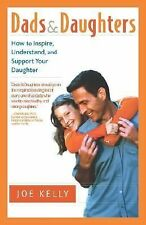 Dads and Daughters: How to Inspire, Understand, and Support Your Daughter When S