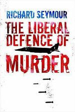 The Liberal Defence of Murder, Richard Seymour, Good, Hardcover
