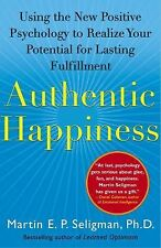 Authentic Happiness: Using the New Positive Psychology to Realize Your Potenti..