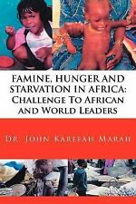 Famine Hunger and Starvation in Africa by John Karefah Marah (2006, Paperback)