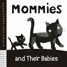 Black and White: Mommies and Their Babies by Guido van Genechten (2012, Board...