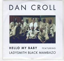 (GF49) Dan Croll, Hello My Baby feat Ladysmith Black Mambazo - DJ CD