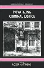 Privatizing Criminal Justice (SAGE Contemporary Criminology series)