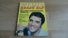 ELVIS- THE GOLDEN ANNIVERSARY TRIBUTE by Richard Peters ( RARE 128 PAGE BOOK)
