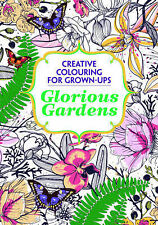 Glorious Gardens: Creative Colouring for Grown-u, Authors, Various, New