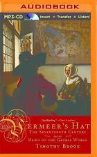 Vermeer's Hat : The Seventeenth Century and the Dawn of the Global World by...