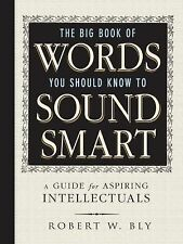 The Big Book of Words You Should Know to Sound Smart : A Guide for Aspiring...