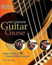 The Complete Guitar Course : Play in 20 Easy-to-Follow Lessons by Tom Fleming...