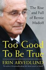 Too Good to Be True: The Rise and Fall of Bernie Madoff by Arvedlund, Erin