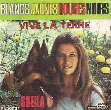 DISCO 45 Giri  Sheila - Blancs Jaunes Rouges Noirs / Vive La Terre