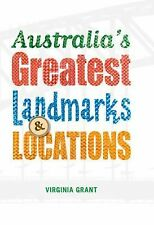 Australia's Greatest Landmarks and Locations by Virginia Grant (2015, Paperback)
