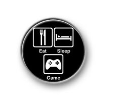 "EAT, SLEEP, GAME / 1"" / 25mm pin button / badge / online / console / Xbox / Sony"