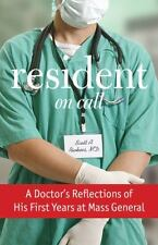 Resident On Call: A Doctor's Reflections On His First Years At Mass General by