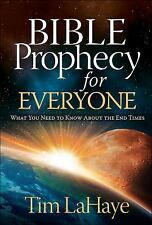 Bible Prophecy for Everyone : What You Need to Know about the End Times by...