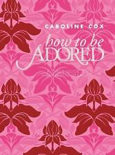 How to Be Adored: A Girl's Guide to Hollywood Glamour-ExLibrary