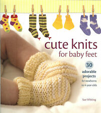 Cute Knits for Baby Feet - 30 adorable projects -newborns to 4-year-olds, NEW PB