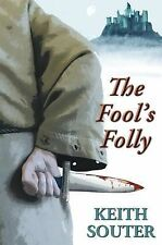 The Fool's Folly Keith M. Souter Very Good Book