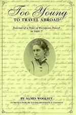 Too Young to Travel Abroad: Journals of a Year of European Travel in 1856-7 (Jou