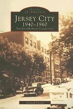 Jersey City 1940-1960:   The  Dan  McNulty  Collection  (NJ)   (Images  of  Amer