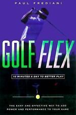 Golf-Flex: 10 Minutes a Day to Better Play