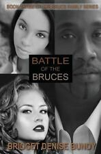 Battle of the Bruces : Book Three of the Bruce Family Series by Bridget Bundy...