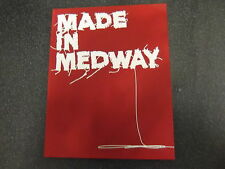 Made in Medway by Rowland Steve and Donnelly Bianca **  H/B **