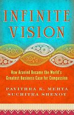 Infinite Vision: How Aravind Became the World's Greatest Business Case for Compa